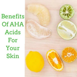 Benefits of AHA Acids For Your Skin3